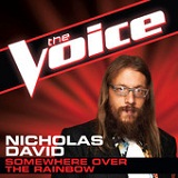 Somewhere Over the Rainbow (The Voice Performance) (Single) Lyrics Nicholas David