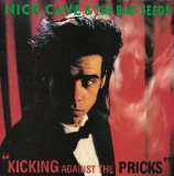 Kicking Against the Pricks Lyrics Nick Cave And The Bad Seeds