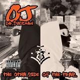 Tha Otha Side Of The Trap Lyrics OJ Da Juiceman
