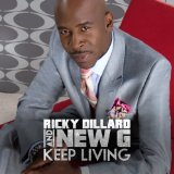 Keep Living Lyrics Ricky Dillard & New G