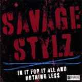 In It for It All and Nothing Less Lyrics SAVAGE STYLZ