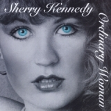 Ordinary Woman Lyrics Sherry Kennedy