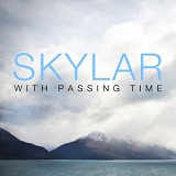 With Passing Time Lyrics Skylar