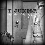 Man in Gray Lyrics T. Junior