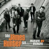 Minute By Minute Lyrics The James Hunter Six