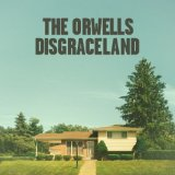 DISGRACELAND Lyrics The Orwells
