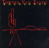 Roadsongs Lyrics Townes Van Zandt