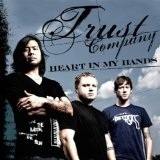 Heart In My Hands (Single) Lyrics Trust Company