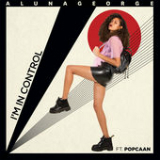 I'm in Control (Single) Lyrics AlunaGeorge
