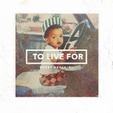 To Live For Lyrics Bobby Brackins