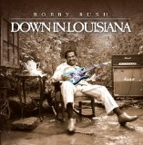 Down In Louisiana Lyrics Bobby Rush