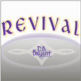 Revival Lyrics D.B. Bryant Band