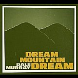 Dream Mountain Dream Lyrics Dale Murray