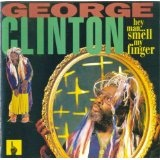 Hey Man... Smell My Finger Lyrics George Clinton
