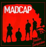 Under Suspicion Lyrics Madcap
