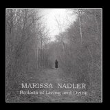 Ballads of Living and Dying Lyrics Marissa Nadler