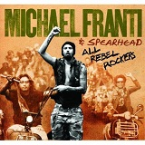 All Rebel Rockers Lyrics Michael Franti & Spearhead