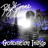 Generation Indigo Lyrics Poly Styrene