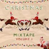 Christmas Mixtape, Volume 1 Lyrics Wild Child