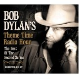 Theme Time Radio Hour: The Best Of The Second Series Lyrics Bob Dylan