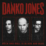 Rock and Roll Is Black and Blue Lyrics Danko Jones