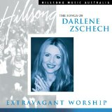 Extravagant Worship: The Songs of Darlene Zschech Lyrics Darlene Zschech