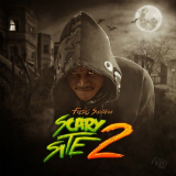 Its A Scary Site 2 (Mixtape) Lyrics Fredo Santana