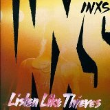 Listen Like Thieves Lyrics INXS