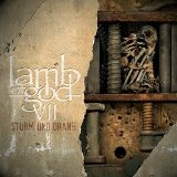 VII: Sturm und Drang Lyrics Lamb Of God