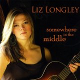 Somewhere In the Middle Lyrics Liz Longley