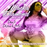 Don't Disturb Mi Lyrics Macka Diamond