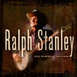 Old Songs & Ballads Lyrics Ralph Stanley