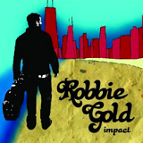 IMPACT Lyrics Robbie Gold