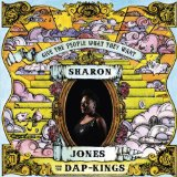 Give the People What They Want Lyrics Sharon Jones & The Dap-Kings