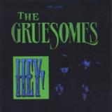 HEY! Lyrics The Gruesomes