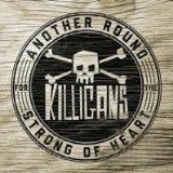 Another Round for the Strong of Heart Lyrics The Killigans