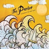 Our Day In the Sun Lyrics The Parlor