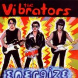 Energize Lyrics The Vibrators