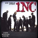 Kirk Franklin Presents One Nation Crew Lyrics 1NC (One Nation Crew)