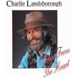 Songs From the Heart Lyrics Charlie Landsborough