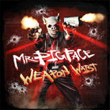 More Pigface Weapon Waist Lyrics Crooked I