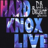 Hard Knox Live Lyrics D.B. Bryant Band
