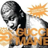 Wasted: The Prequel Lyrics Gucci Mane