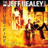 House On Fire: Demos & Rarities Lyrics Jeff Healey Band