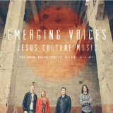 Emerging Voices Lyrics Jesus Culture