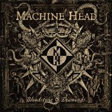 Bloodstone & Diamonds Lyrics Machine Head