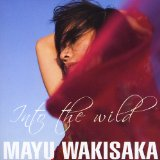 Into the Wild Lyrics Mayu Wakisaka