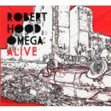 Omega: Alive Lyrics Robert Hood
