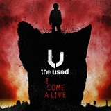 I Come Alive (Single) Lyrics The Used