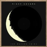Night Covers (EP) Lyrics The Watson Twins